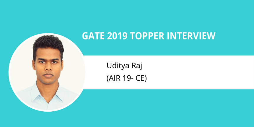 "GATE 2019 Topper Interview Uditya Raj (AIR 19 -CE) - ""The exam is about accuracy, remaining calm"""