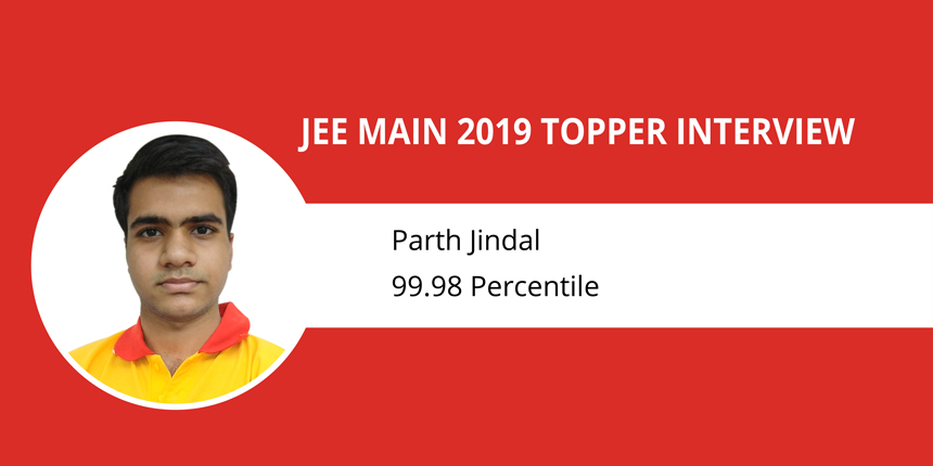 """JEE Main 2019 Topper Interview: Parth Jindal - """"Practicing tests helps to develop the flow"""""""