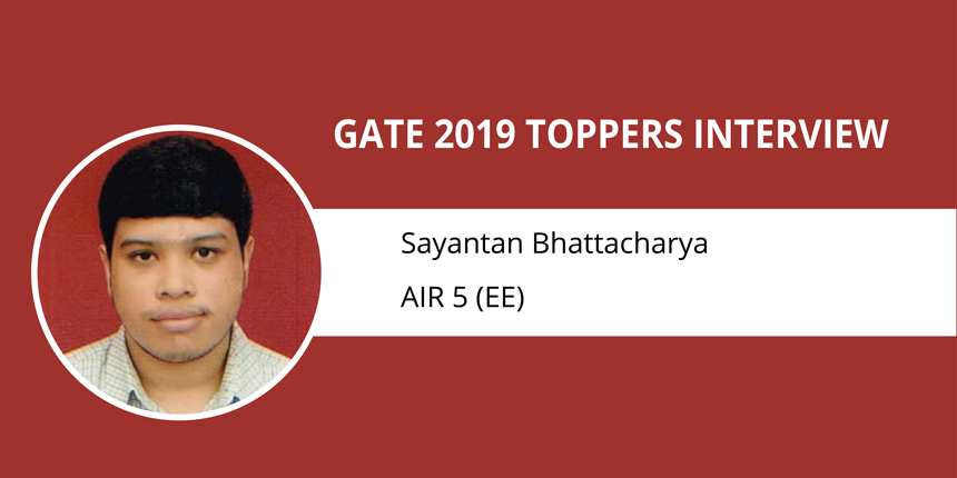 """GATE 2019 Toppers Interview Sayantan Bhattacharya AIR 5 EE """"Failing is Part of the Success Journey"""""""