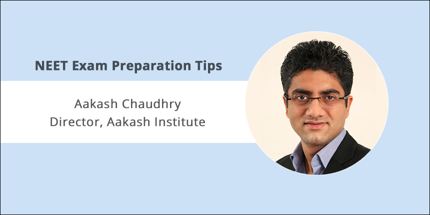 NEET Exam Preparation Tips by Aakash Chaudhry - Aakash Coaching Institute