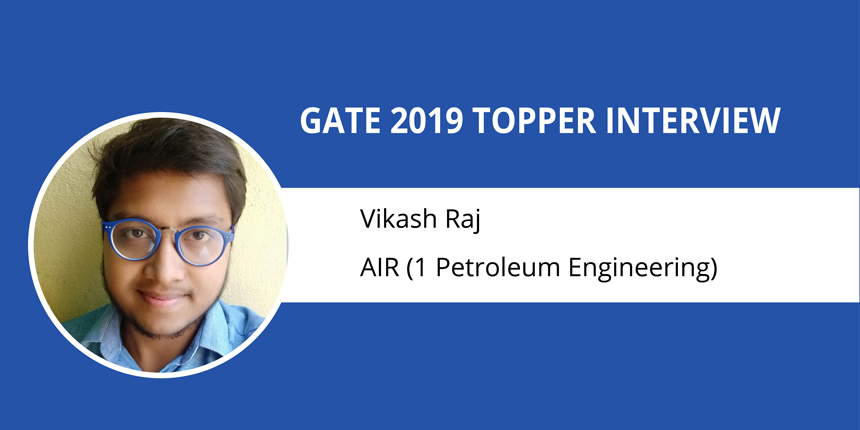 """GATE 2019 Topper Interview Vikash Raj (AIR 1-PE)-""""Empower self, you become a force to reckon with"""""""