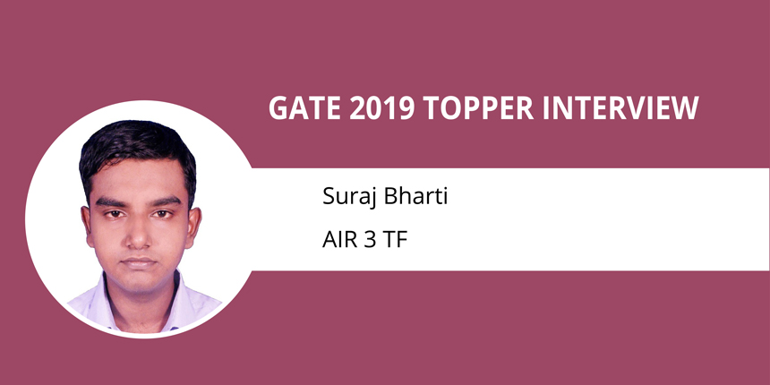 GATE 2019 Topper Interview Suraj Bharti AIR 3 TF - Make strategy for preparation, don't get stressed