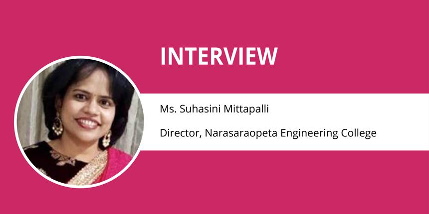 Director Interview: Ms Suhasini Mittapalli (Narasaraopeta Engineering College, Guntur)