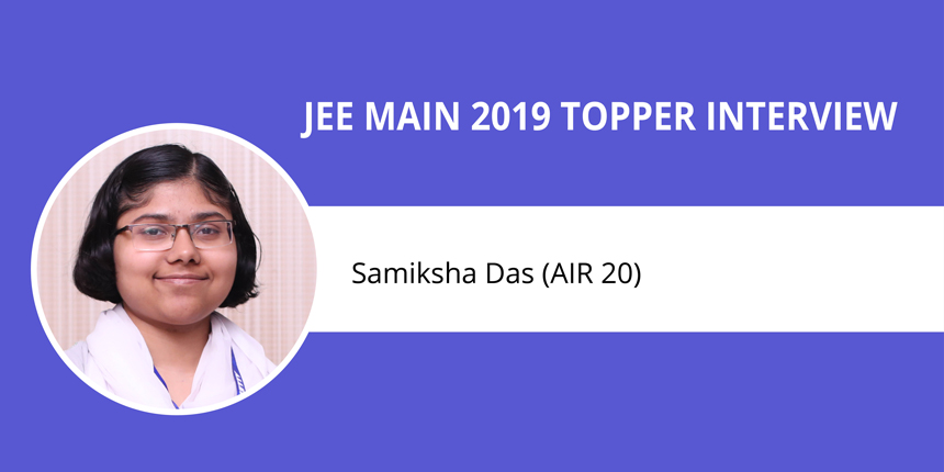 """JEE Main 2019 Topper Interview: Samiksha Das (AIR 20) - """"Focus on learning and understanding"""""""