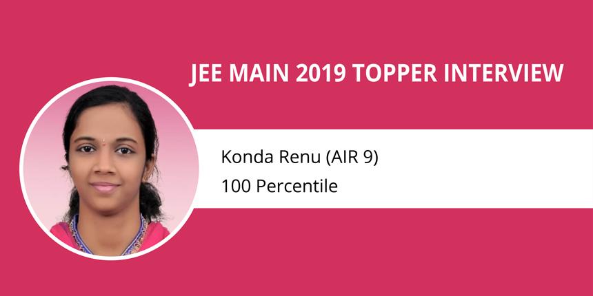 "JEE Main 2019 Topper Interview: Konda Renu (AIR 9) - ""Practice makes one perfect"""