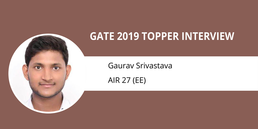 "GATE 2019 Topper Interview Gaurav Srivastava AIR 27-""Practice a lot & focus on accuracy than speed"""