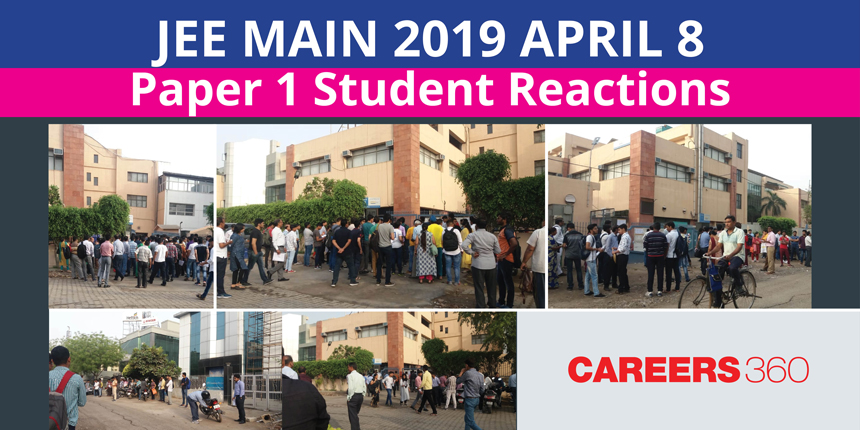 JEE Main 2019 Paper 1 Student Reactions: April 8