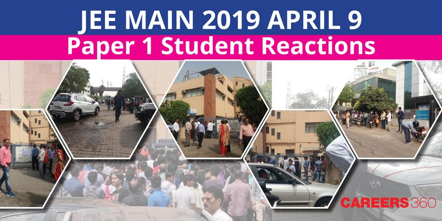 JEE Main 2019 Paper 1 Student Reactions: April 9
