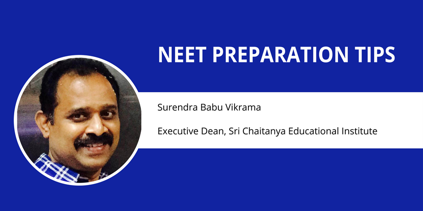 NEET Preparation Tips 2019 by Surendra Babu Vikrama, Executive Dean of Sri Chaitanya