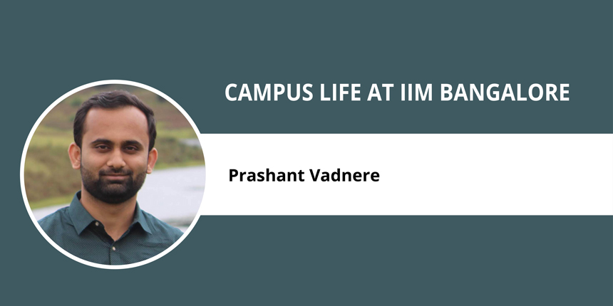 Campus Life at IIM Bangalore- Prashant Vadnere discusses how the environment is conducive to learning