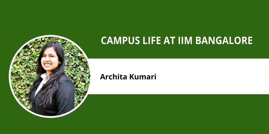"Campus Life at IIM Banglore: Archita Kumari tells ""how to adjust in fast paced life"""