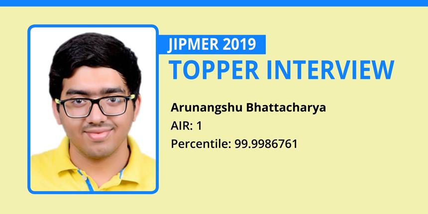 JIPMER MBBS 2019 Topper Interview - Arunangshu Bhattacharyya (AIR 1)
