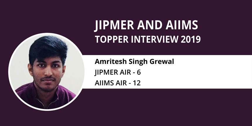 "JIPMER & AIIMS Topper Interview 2019- ""There are no shortcuts to success"" says Amritesh Singh Grewal"