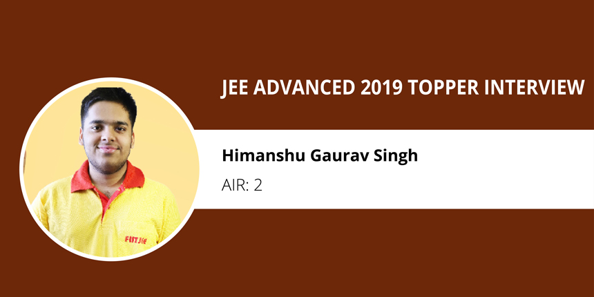 "JEE Advanced 2019 Topper Interview - Himanshu Gaurav Singh (AIR 2) ""Consistency & Hardwork Led to My Success"""
