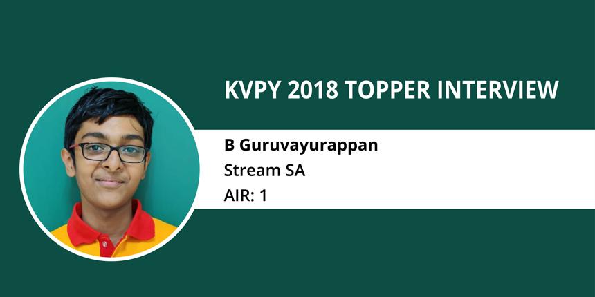 KVPY 2018 Topper Interview: B Guruvayurappan - Stream SA (AIR 1)