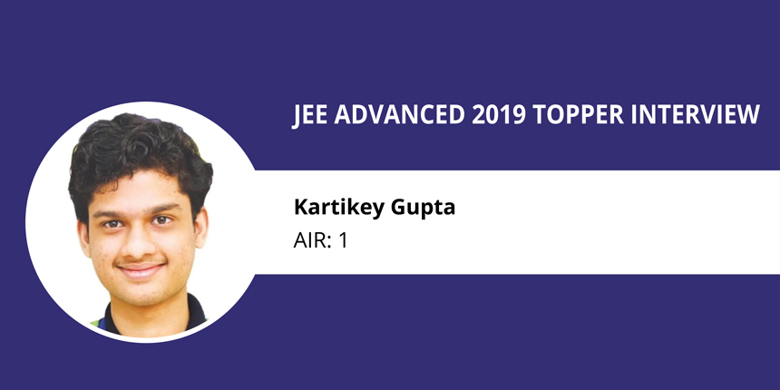 """JEE Advanced 2019 Topper Interview: Kartikey Gupta (AIR 1) """"Remain calm and study with a relaxed mind"""""""