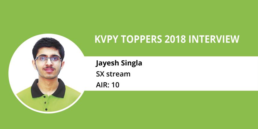 KVPY 2018 Topper Interview- Jayesh Singla - SX stream (AIR 10)