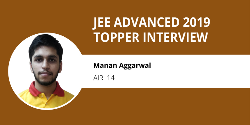 "JEE Advanced 2019 Topper Interview ( Manan Aggarwal, AIR 14) - ""Hard work and determination lead me to success"