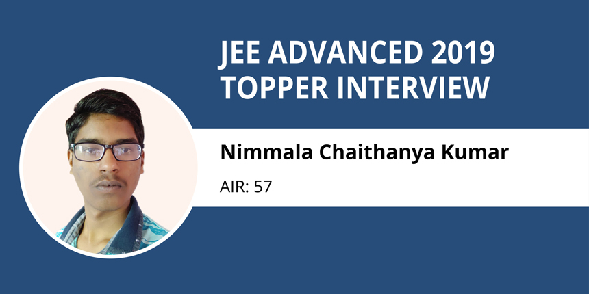 "JEE Advanced 2019 Topper Interview: Chaithanya Kumar, AIR 57 - ""Follow your passion to succeed in life"""