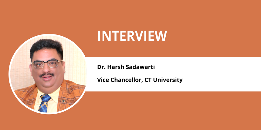 Interview with Dr.Harsh Sadawarti, Vice Chancellor, CT University, Punjab