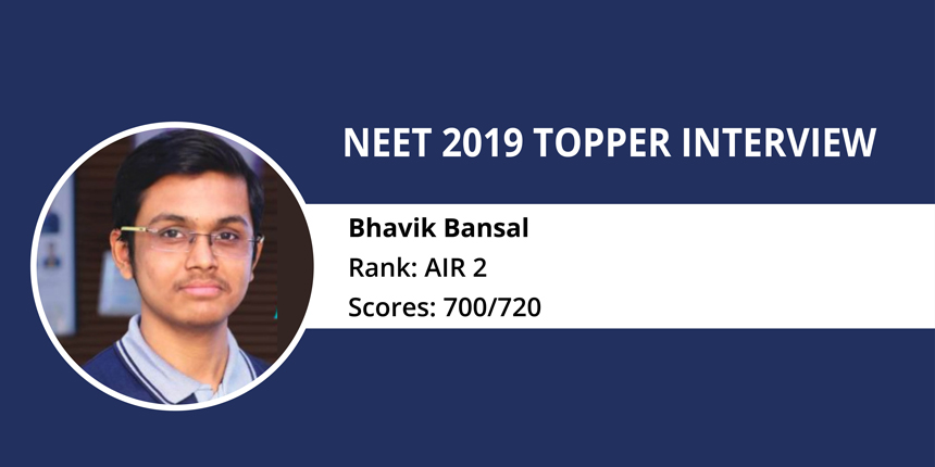 "NEET 2019 Topper Interview: ""Consider NCERT books as Bhagavad Gita"" says Bhavik Bansal, AIR 2"