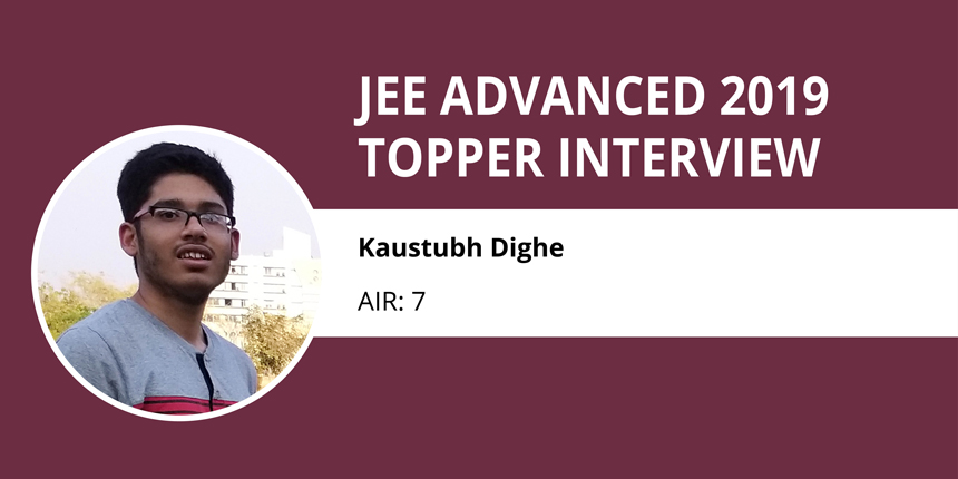 """JEE Advanced 2019 Topper Interview: Kaustubh Dighe (AIR 7) """"Regular practice is key to success"""""""