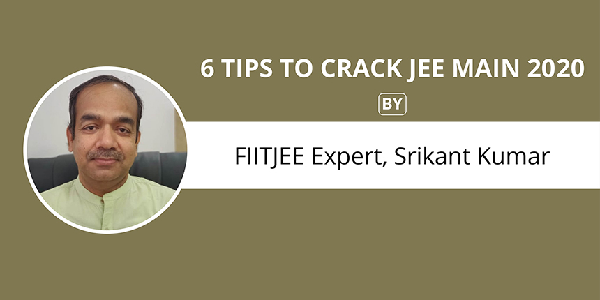 6 Tips to Crack JEE Main 2019 by FIITJEE Expert