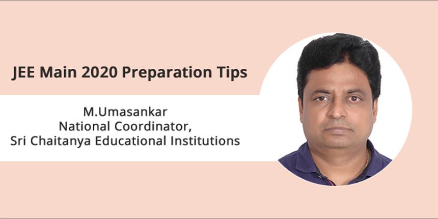 JEE Main 2020 Preparation Tips by Expert – M  Umasankar, National