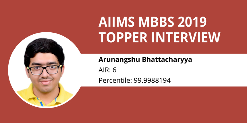 AIIMS MBBS 2019 Topper Interview - Arunangshu Bhattacharyya (AIR 6)