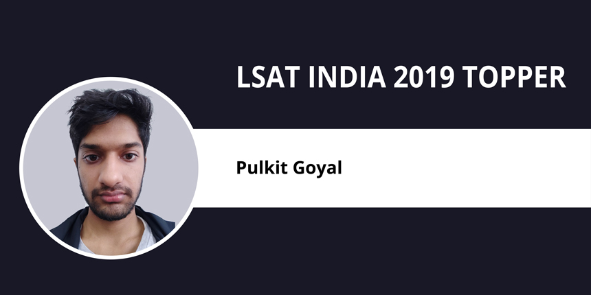 "LSAT India 2019 Topper Interview: ""Never be scared of the competition'' says Pulkit Goyal"