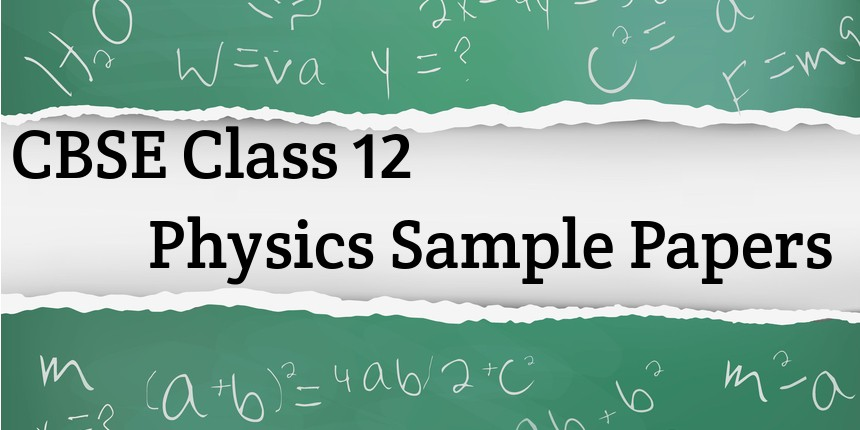 CBSE Class 12 Physics Sample Papers 2020
