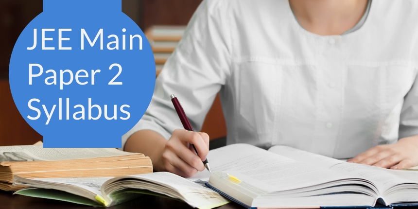 JEE Main Paper 2 syllabus 2020