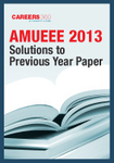 AMUEEE 2013 Solutions to Previous Year Paper