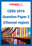 CEED 2016 Question Paper 2 (Chennai Region)