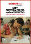 NEET Question Papers and Answer Keys (NEET-1, 2016; NEET-2, 2016; NEET 2017)