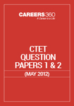 CTET Question Papers 1 & 2 ( May 2012)