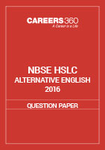 NBSE HSLC 2016 Question Paper - Alternative English