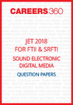 JET 2018 for FTII and SRFTII Sound Electronic Digital Media Question Papers