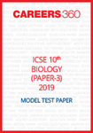 ICSE 10th Biology (Paper3) Sample Paper 2019