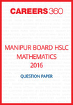 Manipur Board HSLC Mathematics Question Paper 2016
