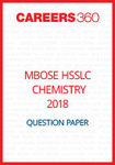 MBOSE HSSLC 2018 Question Paper Chemistry