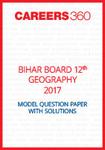Bihar Board 12th Geography Model Question Paper 2017
