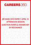 JEE Main 2019 Paper 1 April 10 Afternoon Session Question Paper & Answer Key by Resonance