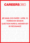 JEE Main 2019 Paper 1 April 10 Forenoon Session Question Paper & Answer Key by Resonance