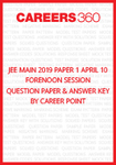 JEE Main 2019 Paper 1 April 10 Forenoon Session Question Paper & Answer Key by Career Point