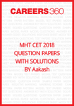 MHT CET 2018 Question Paper with solutions by Aakash