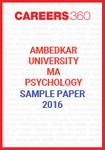 Ambedkar University MA Psychology Sample Paper 2016