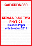 Kerala Plus Two Physics Question Paper with Solution 2019