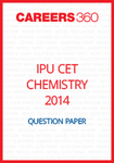 IPU CET 2014 Chemistry Question Paper