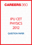 IPU CET 2012 Physics Question Paper